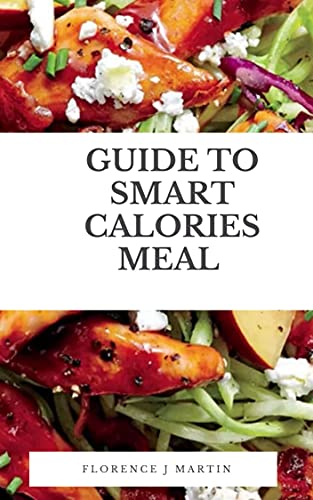 Guide to Smart Calories Meal (English Edition)