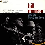 Songtexte von Bill Monroe and the Bluegrass Boys - Off the Record, Volume 1: Live Recordings, 1956-1969