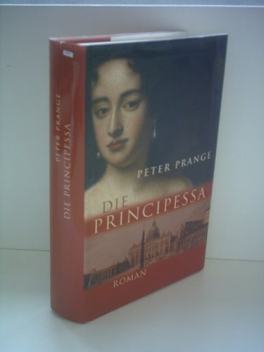 Peter Prange: Die Principessa