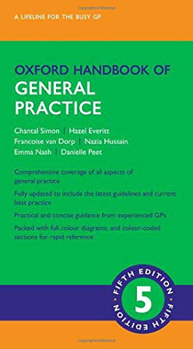 Compare Textbook Prices for Oxford Handbook of General Practice Oxford Medical Handbooks 5 Edition ISBN 9780198808183 by Simon, Chantal,Everitt, Hazel,van Dorp, Francoise,Hussain, Nazia,Nash, Emma,Peet, Danielle