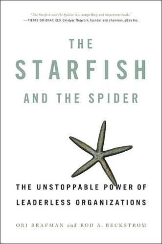 The Starfish and the Spider by Brafman, Ori Published by Portfolio Hardcover (2006) Hardcover