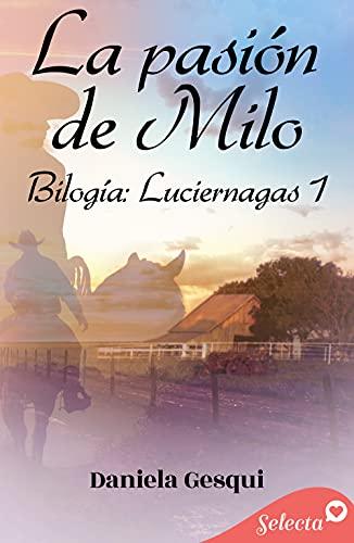 La pasión de Milo (Luciérnagas 1) de Daniela Gesqui