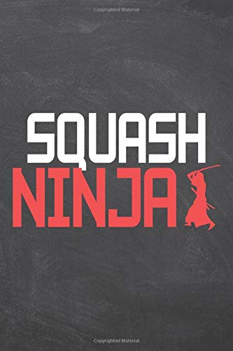 Squash Ninja: Squash Notebook or Journal - Size 6 x 9 - 110 Dotted Pages - Office Equipment, Supplies - Funny Squash Gift Idea for Christmas or Birthday
