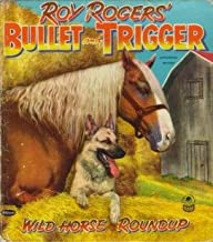 Roy Rogers' Bullet and Trigger: Wild Horse Roundup