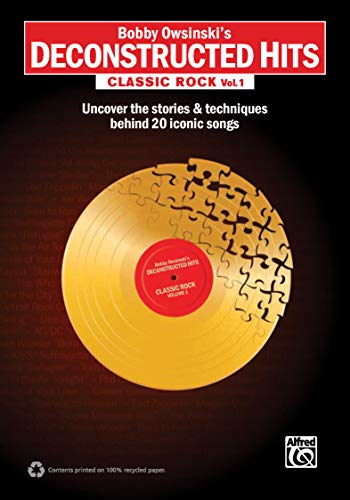Bobby Owsinski's Deconstructed Hits: Classic Rock, Vol. 1 | Book: Uncover the Stories & Techniques Behind 20 Iconic Songs