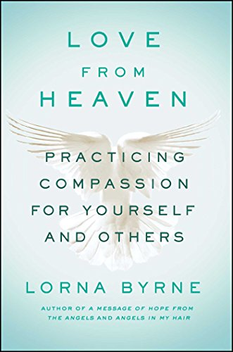 Download Love From Heaven: Practicing Compassion for Yourself and Others 150114328X