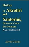 History of Akrotiri and Santorini, Discover a New Environment