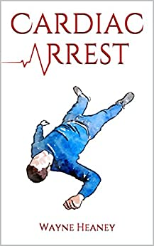 Cardiac Arrest by [Wayne Heaney]