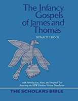 The Infancy Gospels of James and Thomas (Scholars Bible)