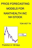 Price-Forecasting Models for Nanthealth Inc NH Stock