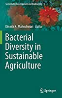 Bacterial Diversity in Sustainable Agriculture (Sustainable Development and Biodiversity (1))