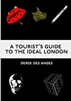 A Tourist's Guide To The Ideal London