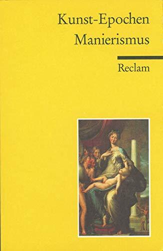 Kunst-Epochen: Manierismus (Reclams Universal-Bibliothek)