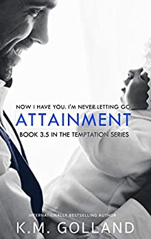 Attainment (The Temptation Series) by [K.M. Golland]