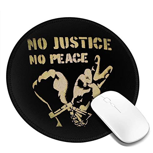 Round Mouse Pad Non-Slip Customized Rubber Base Mouse Mat No Justice No Peace Desk Pad Washable Premium-Textured Gaming Mouse Mat for Gaming Office Home Consoles 1 Pcs