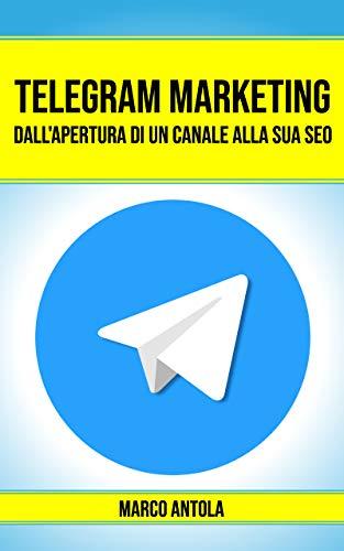 Telegram Marketing - dall'apertura del canale alla sua SEO