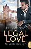 Legal Love  - Nie wieder ohne dich (Lawyers of London - Office Romance 3) von J.T. Sheridan