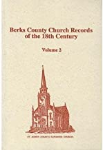 Berks County Pennsylvania Church Records of the 18th Century, Volume 2