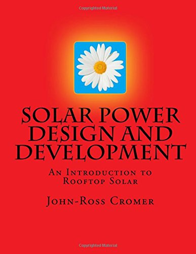 Solar Power Design and Development: An Introduction to Rooftop Solar