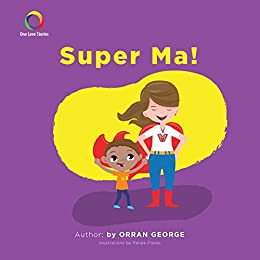 Super Ma! (One Love Stories) by [Orran George]