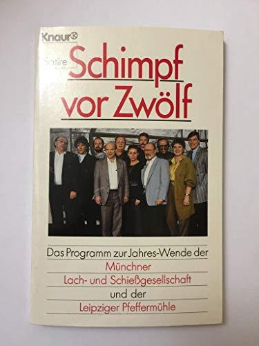 Schimpf vor zwölf: Das Programm zur Jahreswende der Münchner Lach- und Schiessgesellschaft und der Leipziger Pfeffermühle (Knaur Taschenbücher. Humor)