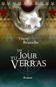 Un jour tu verras par Thierry Brunello