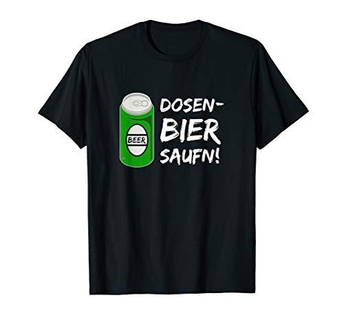 Dosenbier SAUFN! I Büchsenbier Biertrinker Geschenk T-Shirt