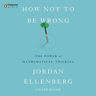 How Not to Be Wrong     The Power of Mathematical Thinking              Autor:                                                                                                                                 Jordan Ellenberg                               Sprecher:                                                                                                                                 Jordan Ellenberg                      Spieldauer: 13 Std. und 29 Min.     64 Bewertungen     Gesamt 4,4
