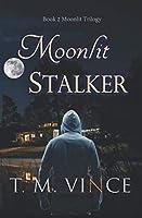 Moonlit Stalker: Book 2 of the Moonlit Trilogy: A Humors Contemporary Romantic Suspense Love Story