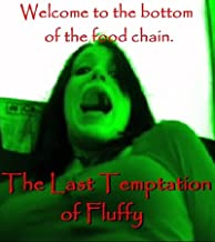 The Last Temptation of Fluffy