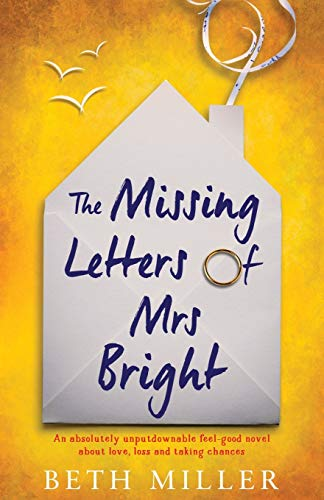 The Missing Letters of Mrs Bright: An absolutely unputdownable feel good novel about love, loss and taking chances
