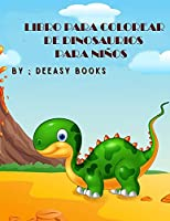 Libro para colorear de dinosaurios para niños: Increíble Libro para colorear de dinosaurios para niños, de 3 a 8 años