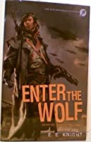 Enter the Wolf, Vampire Earth Volume 1, (Way of the Wolf, Choice of the Cat, Tale of the Thunderbolt) (Vampire Earth) 1624900127 Book Cover