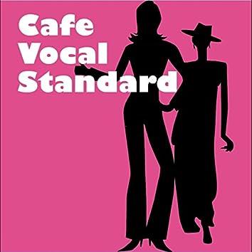 Cafe Vocal Standard
