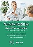 Nutrição hospitalar - Qualidade em saúde: Da teoria à prática dos serviços