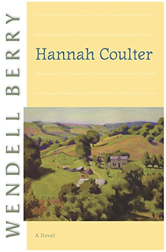 Hannah Coulter: A Novel by Berry, Wendell (2006) Paperback