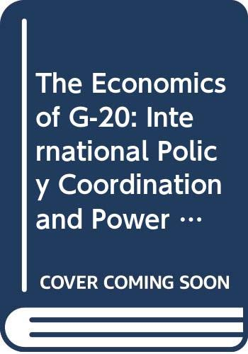 Economics of G-20, The: International Policy Coordination and Power Games Between Emerging and Advanced Economies