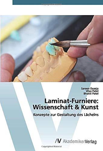 Laminat-Furniere: Wissenschaft & Kunst: Konzepte zur Gestaltung des Lächelns
