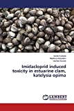 Imidacloprid induced toxicity in estuarine clam, katelysia opima