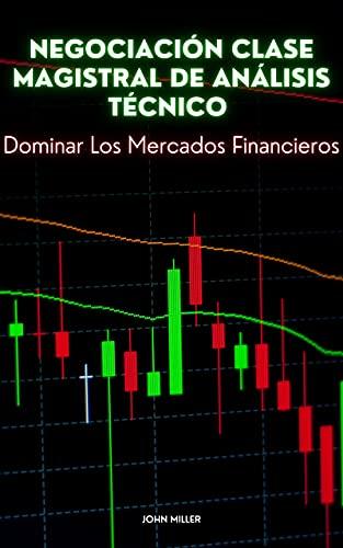 Negociación clase magistral de análisis técnico: Dominar Los Mercados Financieros