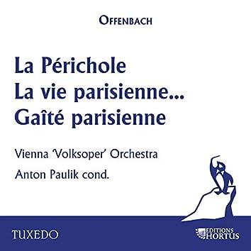 Offenbach: La Périchole, la vie parisienne & Gaîté parisienne