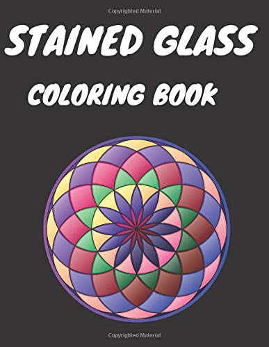 Stained Glass Coloring Book: Nature, Landscapes, Flower Designs and More!