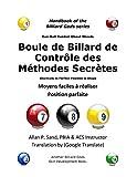 Boule de Billard de Controle des Methodes Secretes: Moyens faciles à réaliser Position parfaite