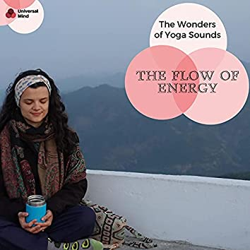 The Flow Of Energy - The Wonders Of Yoga Sounds