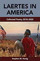 Laertes in America: Collected Poetry 2018-2020