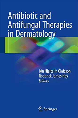 Antibiotic and Antifungal Therapies in Dermatology