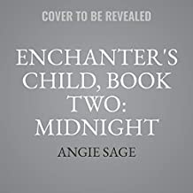 Enchanter's Child, Book Two: Midnight Train (The Enchanter's Child Series)