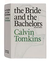 The Bride and the Bachelors: Five Masters of the Avant-Garde 0670002488 Book Cover