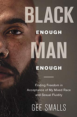 Black Enough Man Enough: Embracing My Mixed Race and Fluid Sexuality