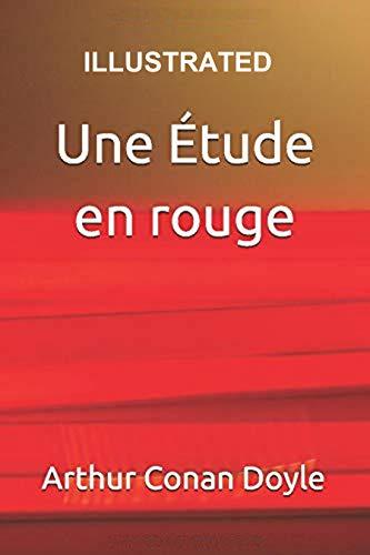 Une Étude en rouge Illustrated (French Edition)